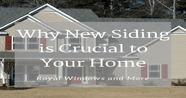 Why New Siding is Crucial to Your Home
