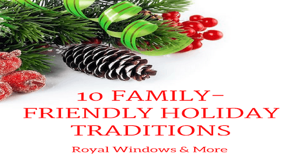 10 Family-Friendly Holiday Traditions