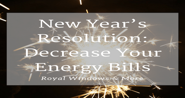 New Year's Resolution: Decrease Your Energy Bills