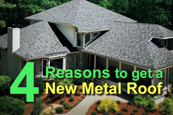 4 Reasons to get a New Metal Roof