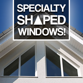 Why Should You Consider Specialty Shaped Home Windows?