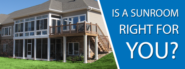 Is a Sunroom Right for You?